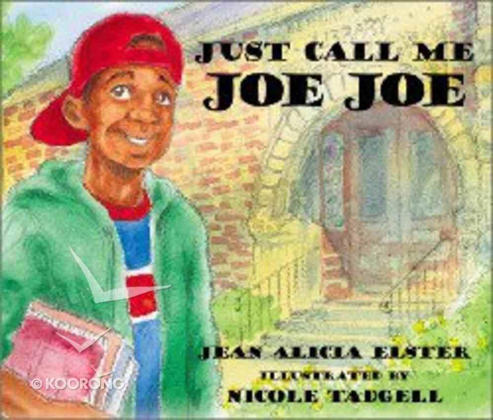 Just Call Me Joe Joe (Joe Joe In The City Series) Hardback