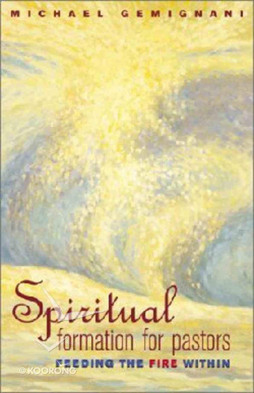 Spiritual Formation For Pastors Paperback