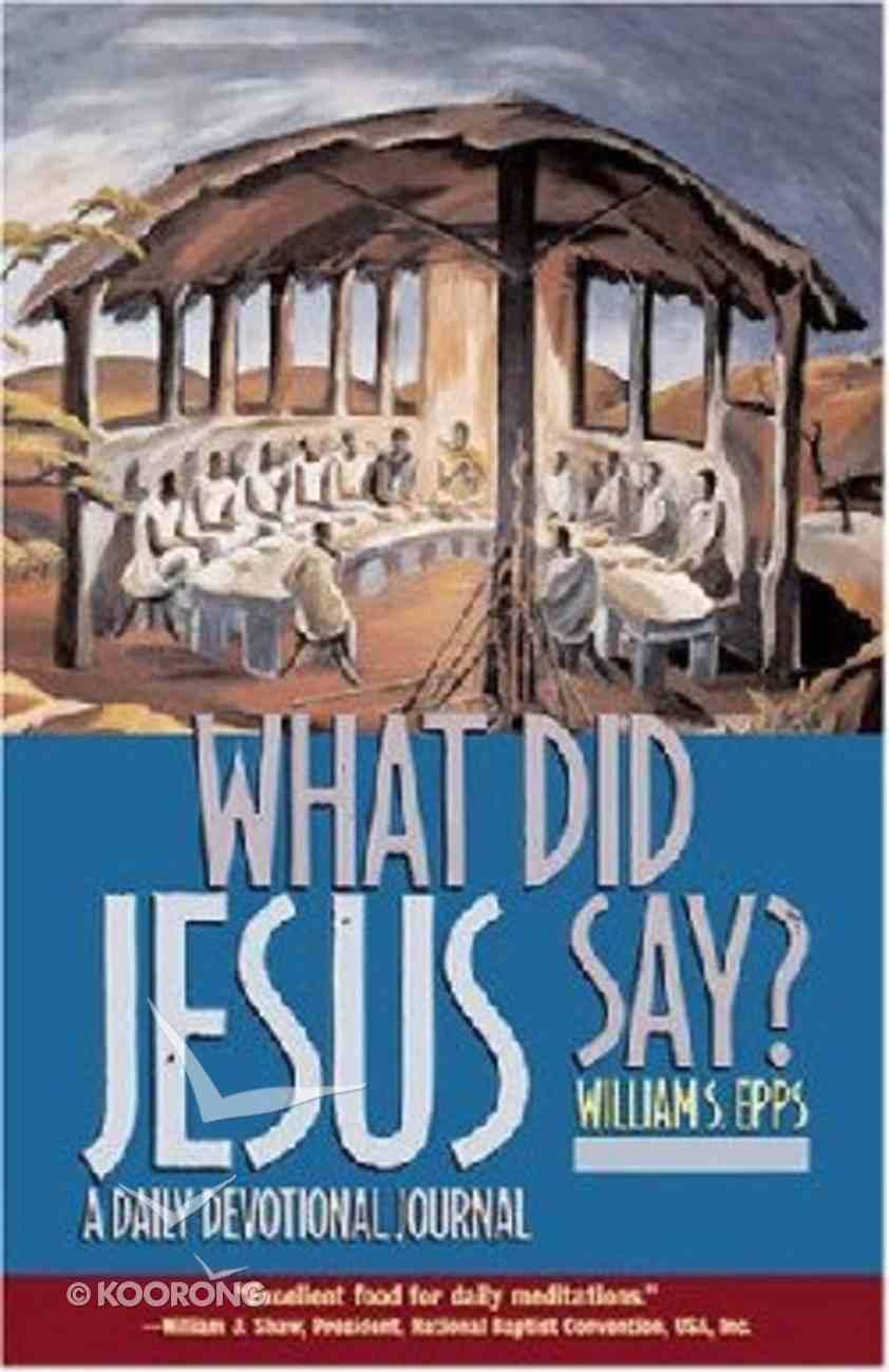 What Did Jesus Say? Paperback