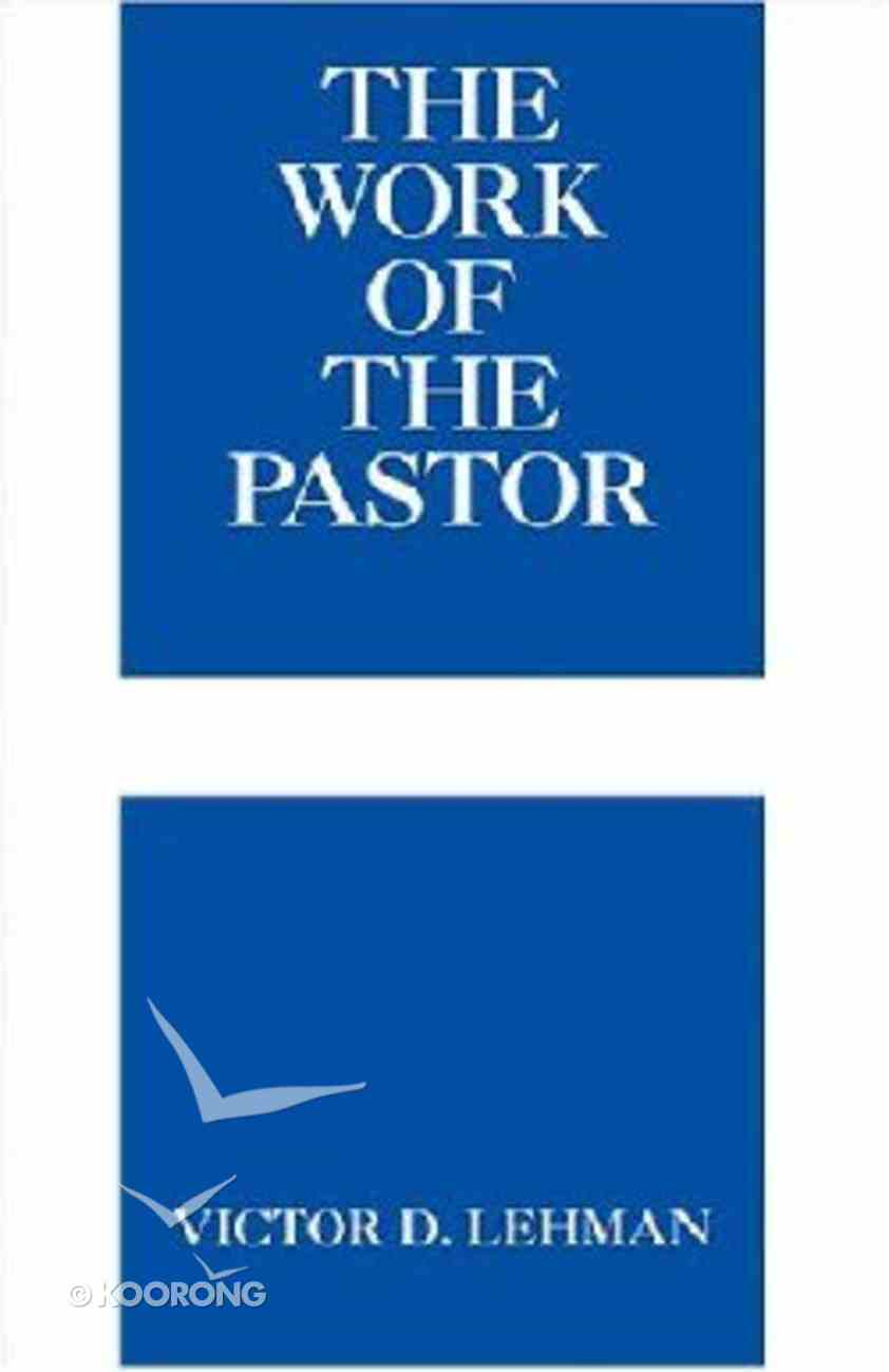 The Work of the Pastor (Work Of The Church Series) Paperback