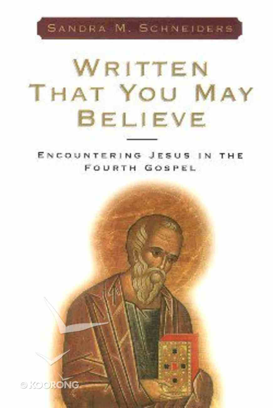 Written That You May Believe Paperback