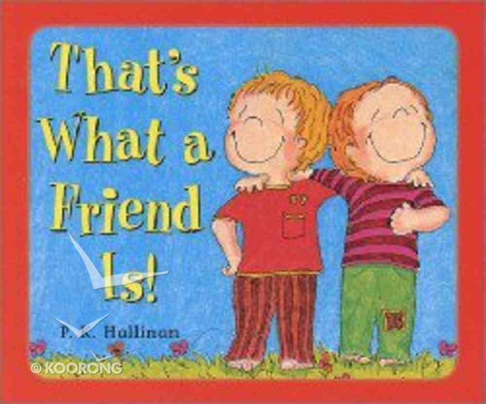 That's What a Friend is Hardback