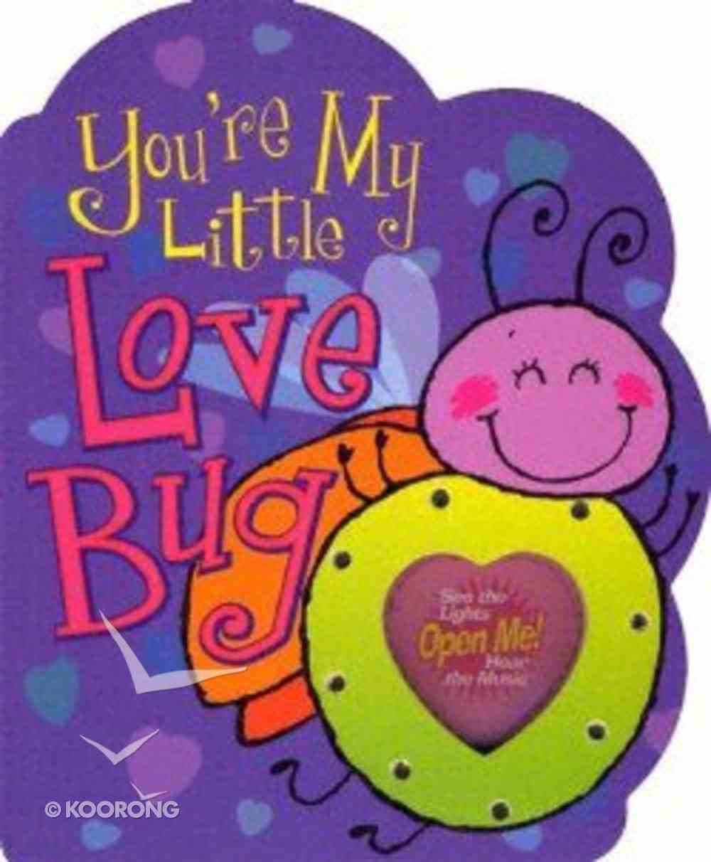You're My Little Love Bug Board Book