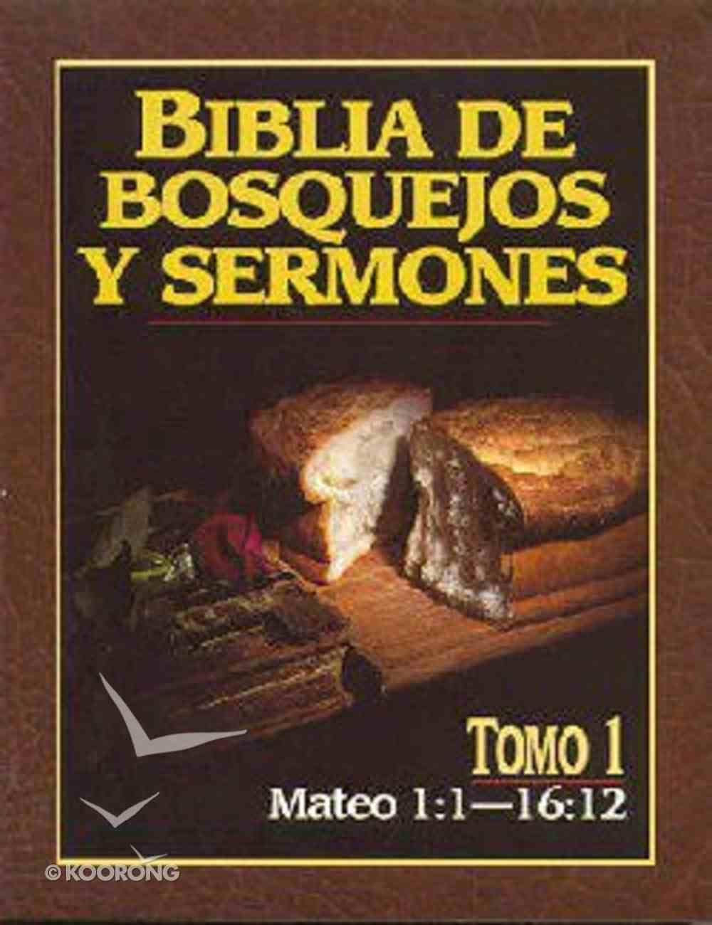 Biblia De Bosquejos Y Sermones #01: Mateo 1:1-16:12 (Posb #01: Matthew 1:1-16:12) (#01 in Preacher's Outline & Sermon Bible Series) Paperback