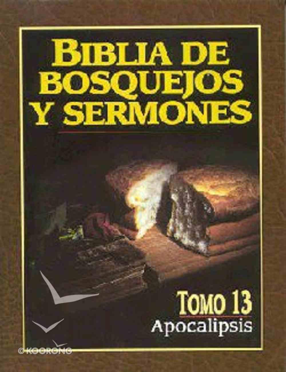 Biblia De Bosquejos Y Sermones #13: Apocalipsis (Posb #13: Revelation) (#13 in Preacher's Outline & Sermon Bible Series) Paperback