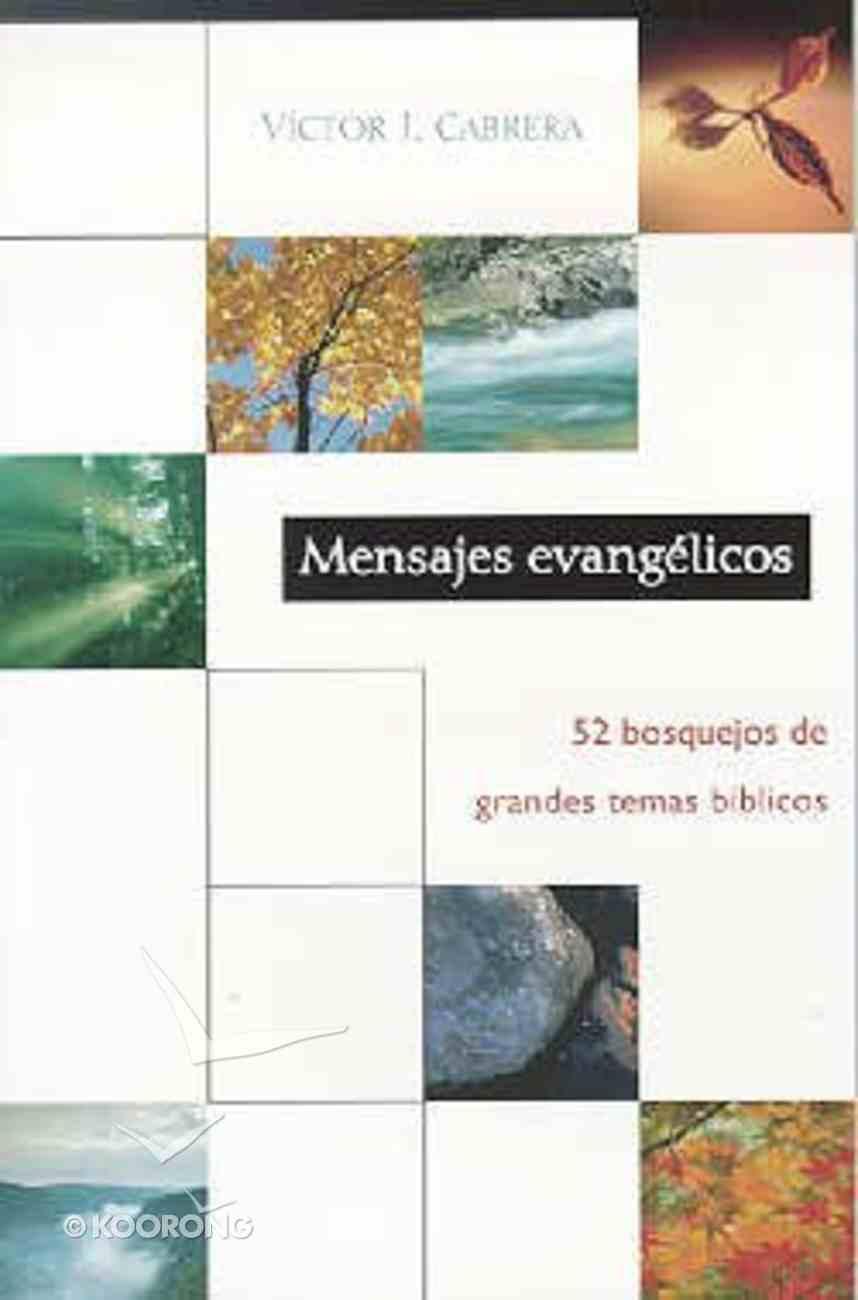 Mensajes Evangelicos: 52 Bosquejos De Grandes Temas Biblicos (Evangelical Messages  52 Sermon Outlines Of Great Bible Themes) Paperback