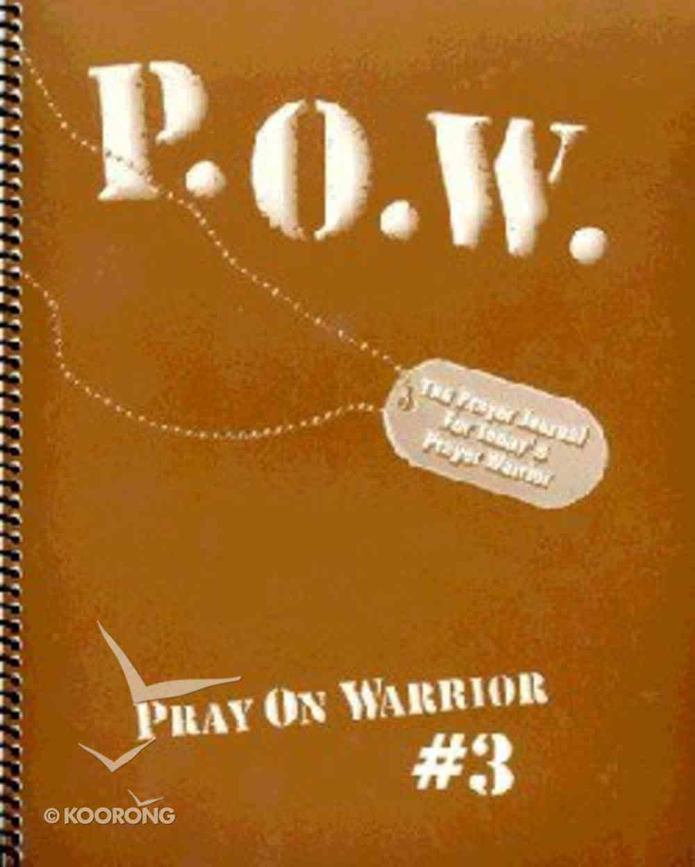 Pray on Warrior #03 Pow) (#3 in Pray On Warrior Series) Spiral