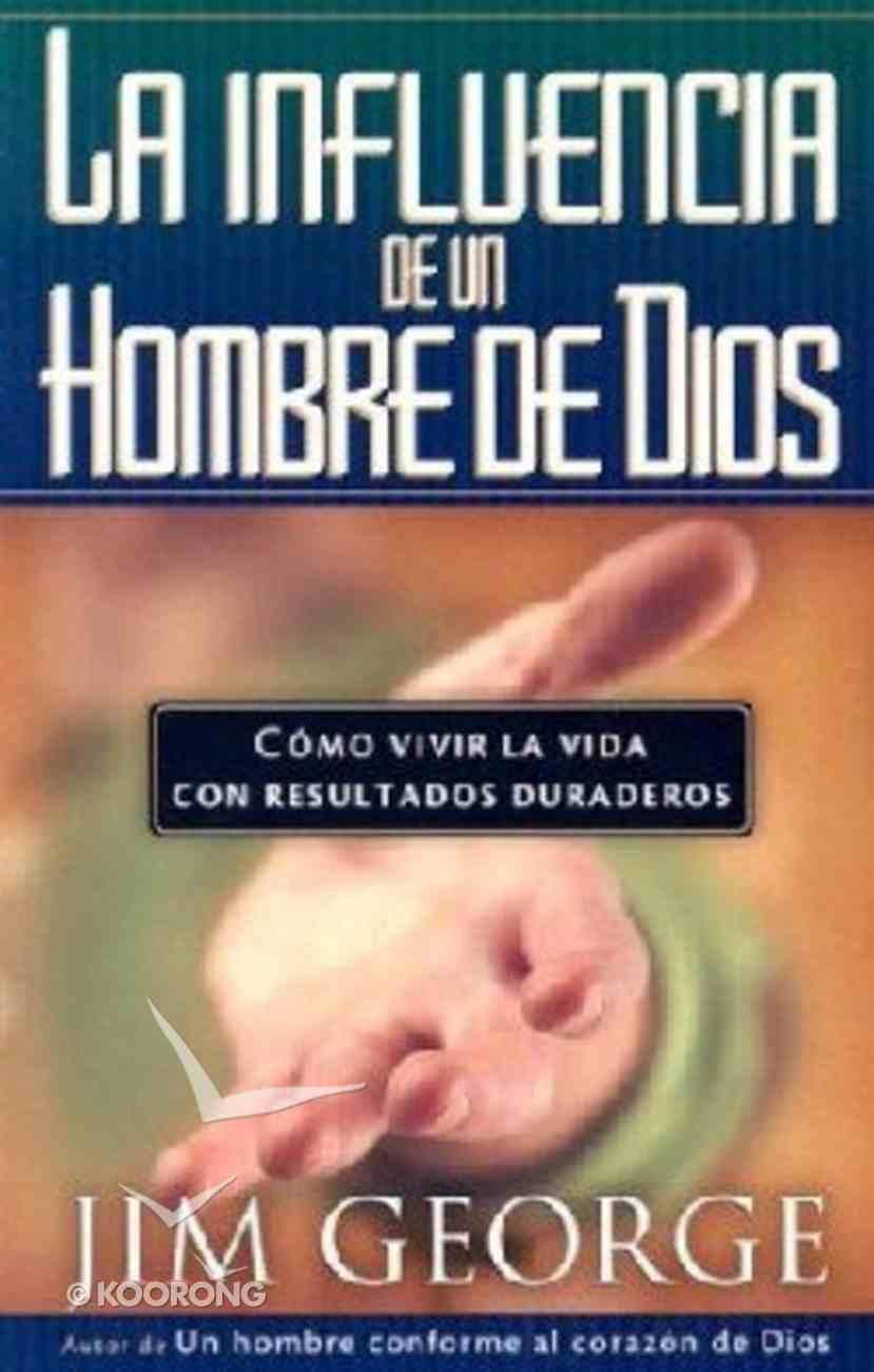 La Influencia De Un Hombre De Dios (God's Man Of Influence) Paperback