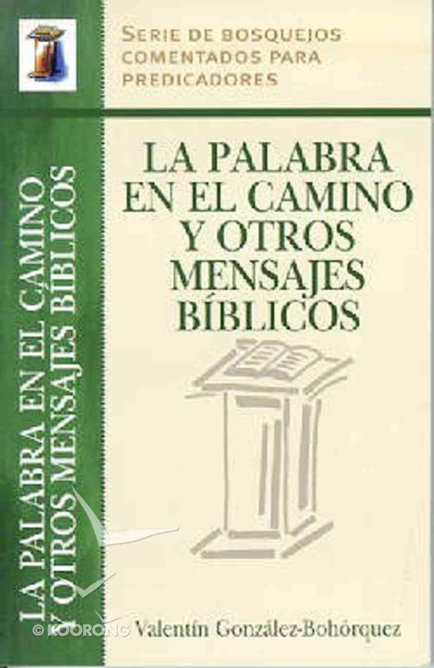 La Palabra En Camino Y Otros Mensajes (The Word In The Way And Other Bible Messages) Paperback