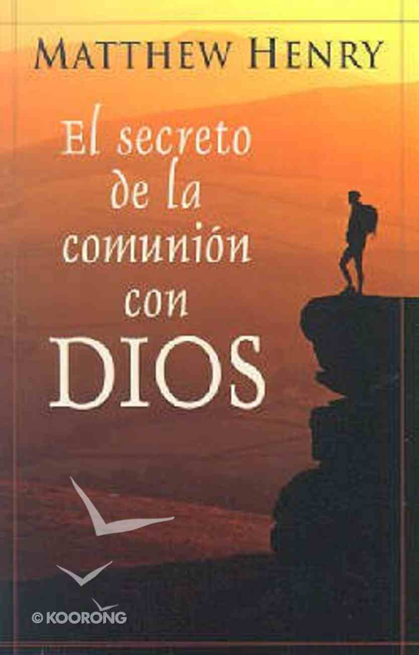 El Serceto De La Comunion Con Dios (The Secret Of Communion With God) Paperback