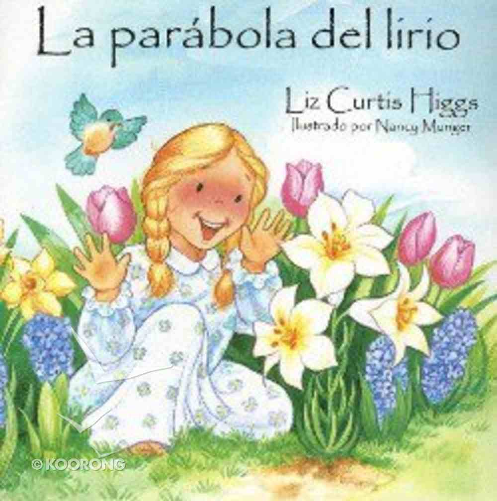 La Parabola Del Lirio (The Parable Of The Lily) Hardback