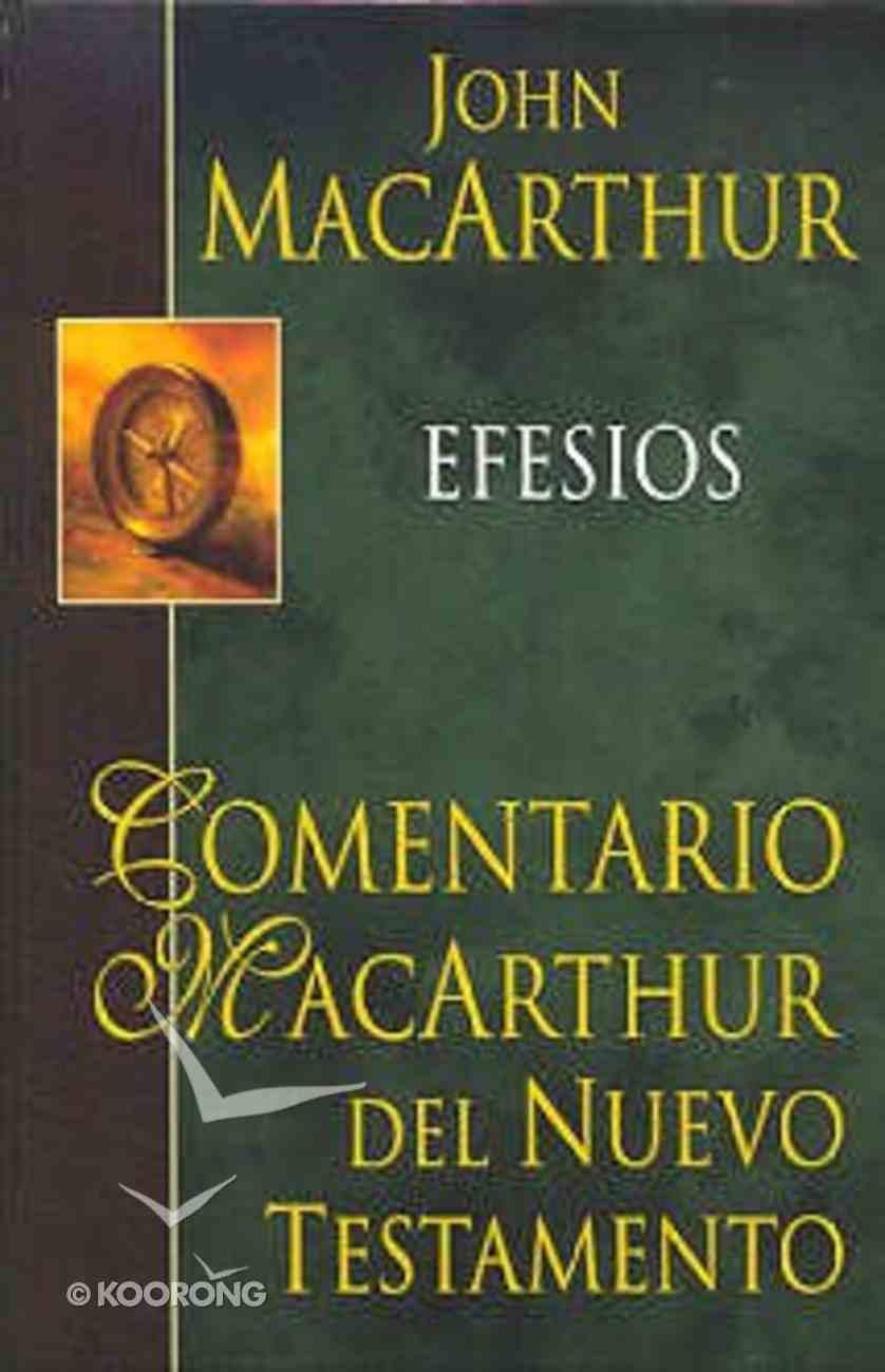 Comentario Macarthur Del Nuevo Testamento: Efesios (Macarthur Ntc: Ephesians) Hardback