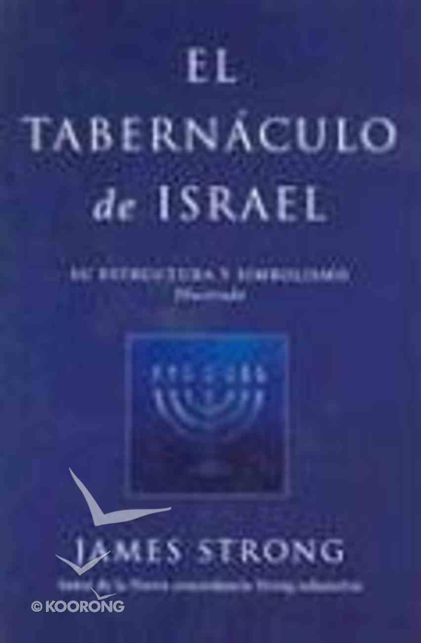 El Tabernaculo De Israel (The Tabernacle Of Israel) Paperback