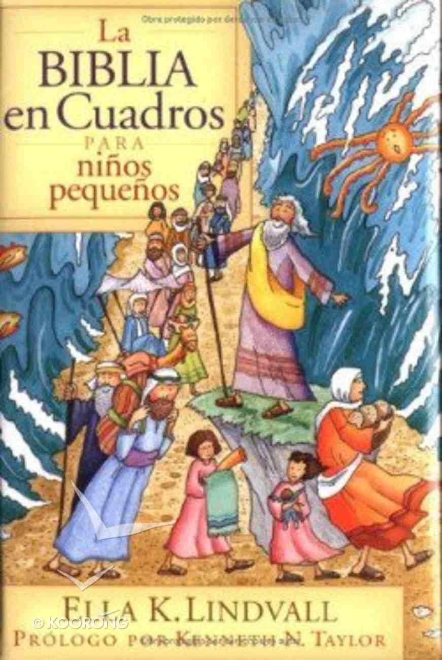 La Biblia En Cuadros Para Ninos Pequenos (Bible In Pictures For Toddlers) Hardback