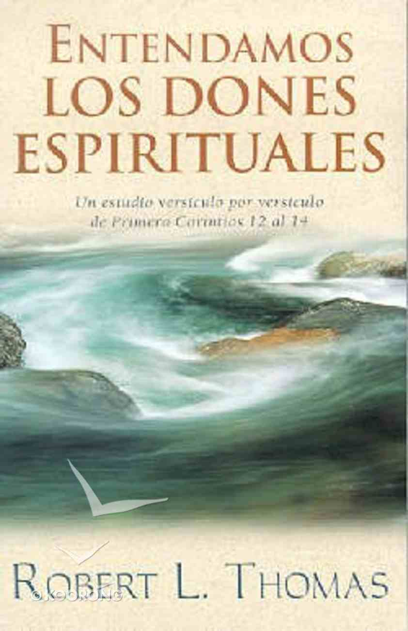 Entendamos Los Dones Espirituales (Understanding Spiritual Gifts) Paperback