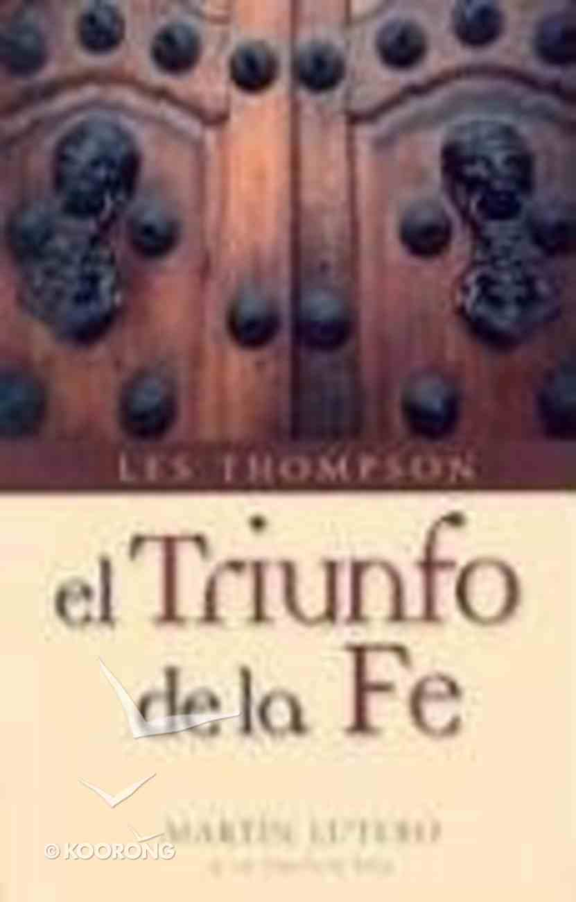 El Triunfo De La Fe (The Triumph Of Faith) Paperback
