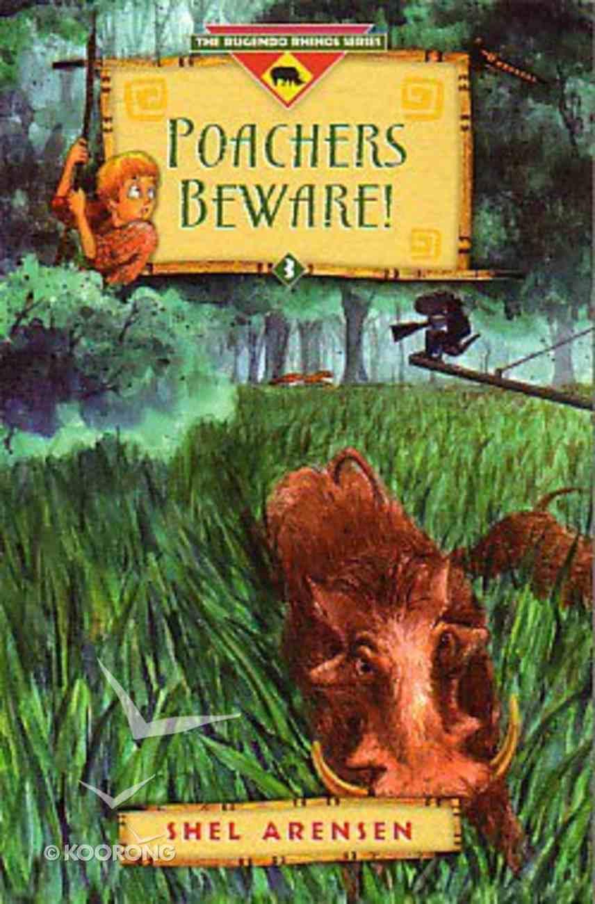 Poachers Beware! (#03 in Rugendo Rhinos Series) Paperback