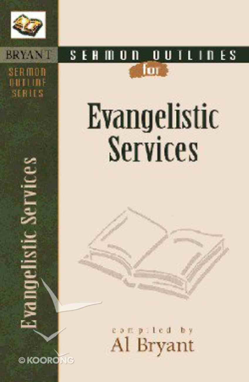 Evangelical Services (Bryant Sermon Outline Series) Paperback