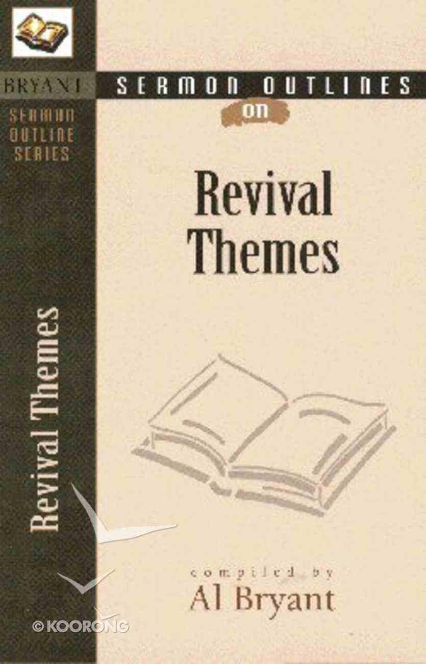Revival Themes (Bryant Sermon Outline Series) Paperback