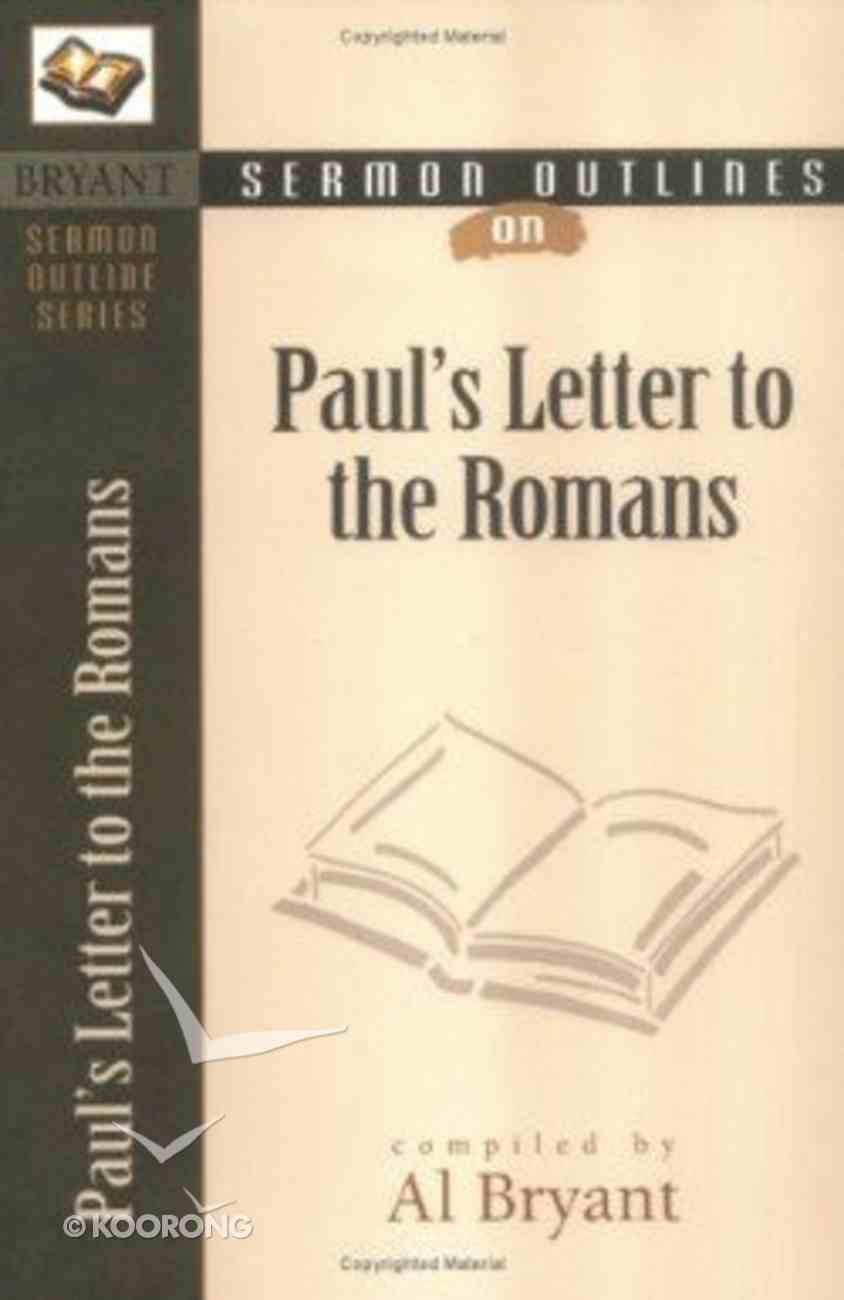 Paul's Letters to the Romans (Bryant Sermon Outline Series) Paperback