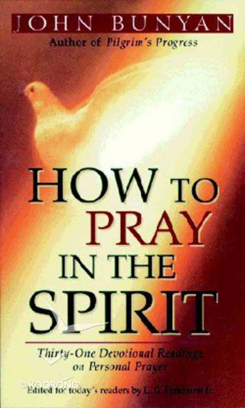 How to Pray in the Spirit Paperback