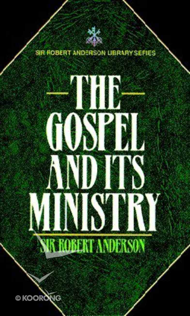 The Gospel and Its Ministry Paperback