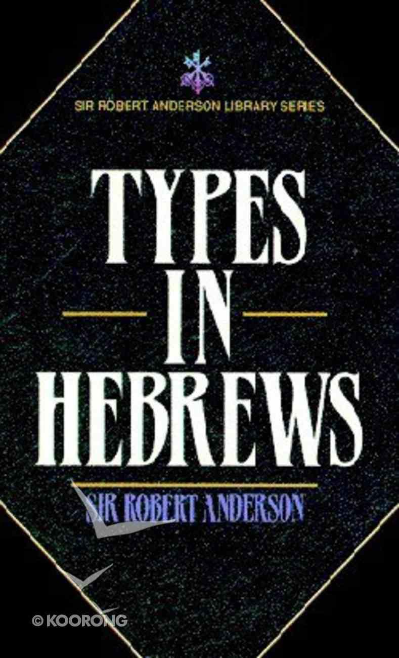 Types in Hebrews Paperback