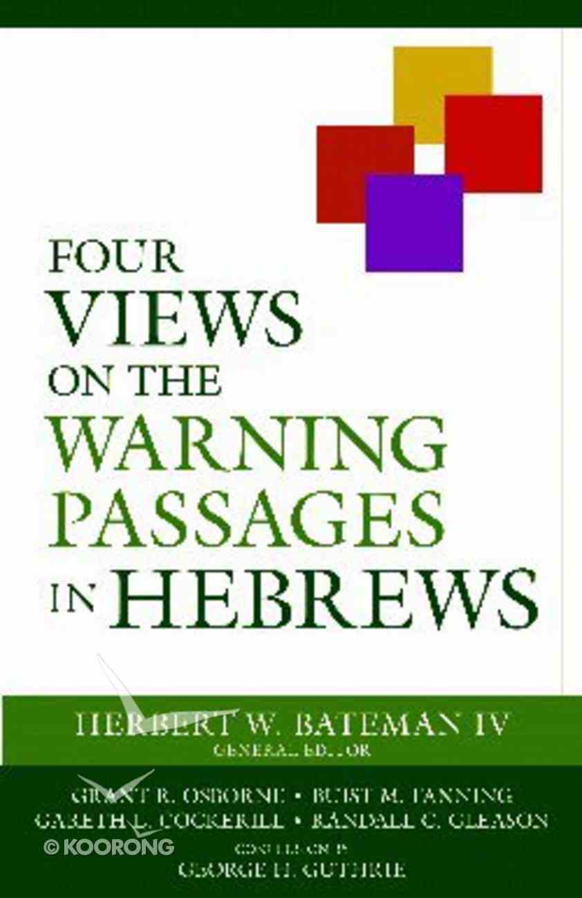 Four Views on the Warning Passages in Hebrews Paperback