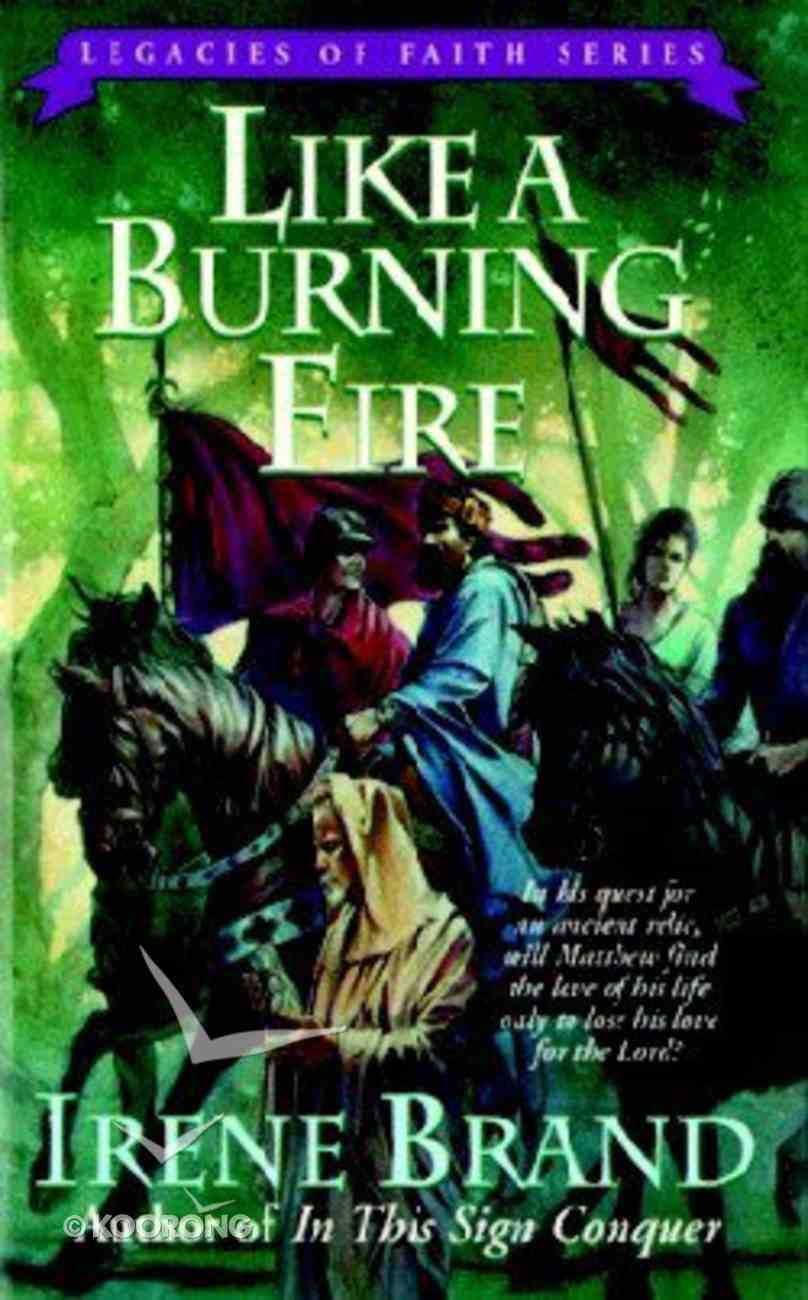 Like a Burning Fire (#02 in Legacies Of Faith Series) Paperback