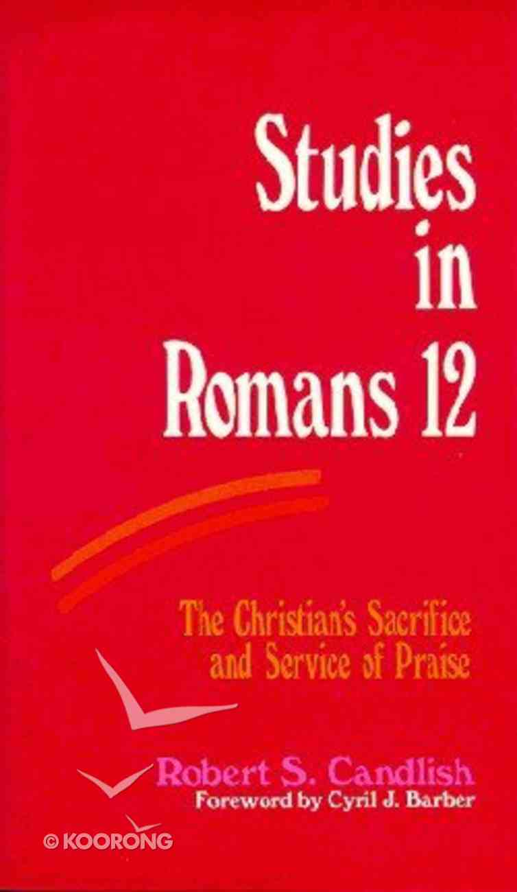 Studies in Romans 12 Paperback