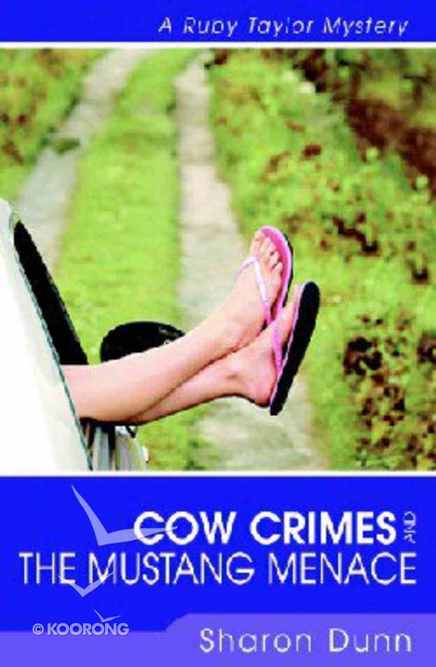 Cow Crimes and the Mustang Menace (Ruby Taylor Mysteries Series) Paperback