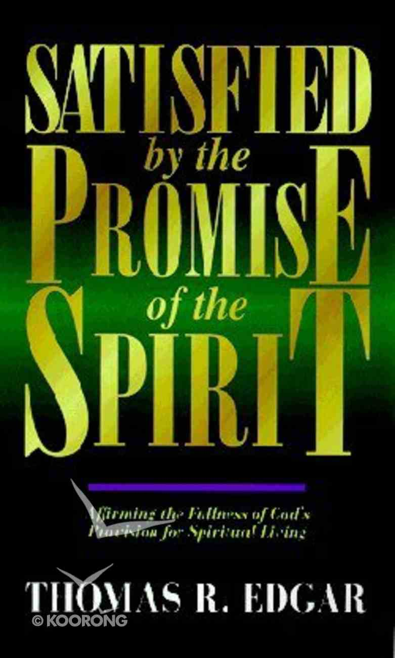 Satisfied By the Promise of the Spirit Paperback