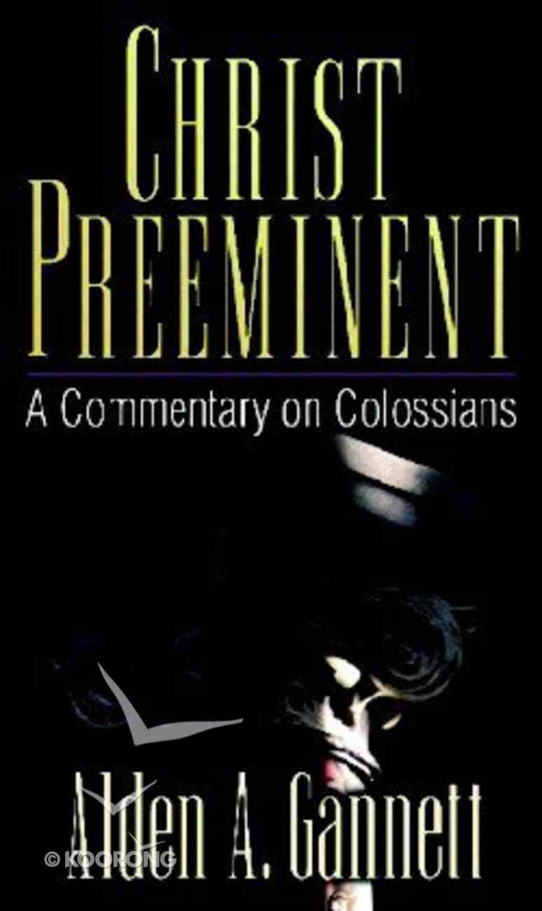 Christ Preeminent Paperback