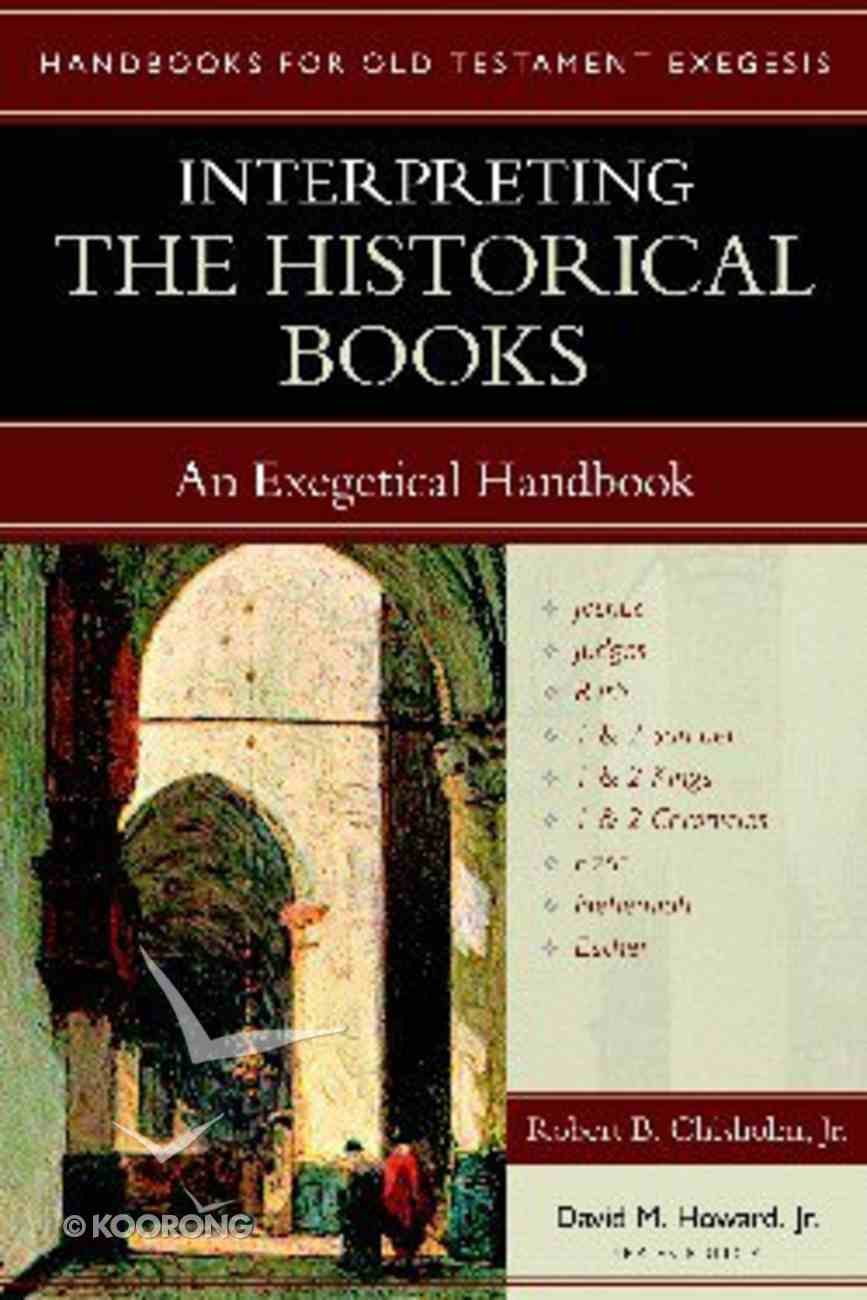 Interpreting the Historical Books (Handbooks For Old Testament Exegesis Series) Paperback