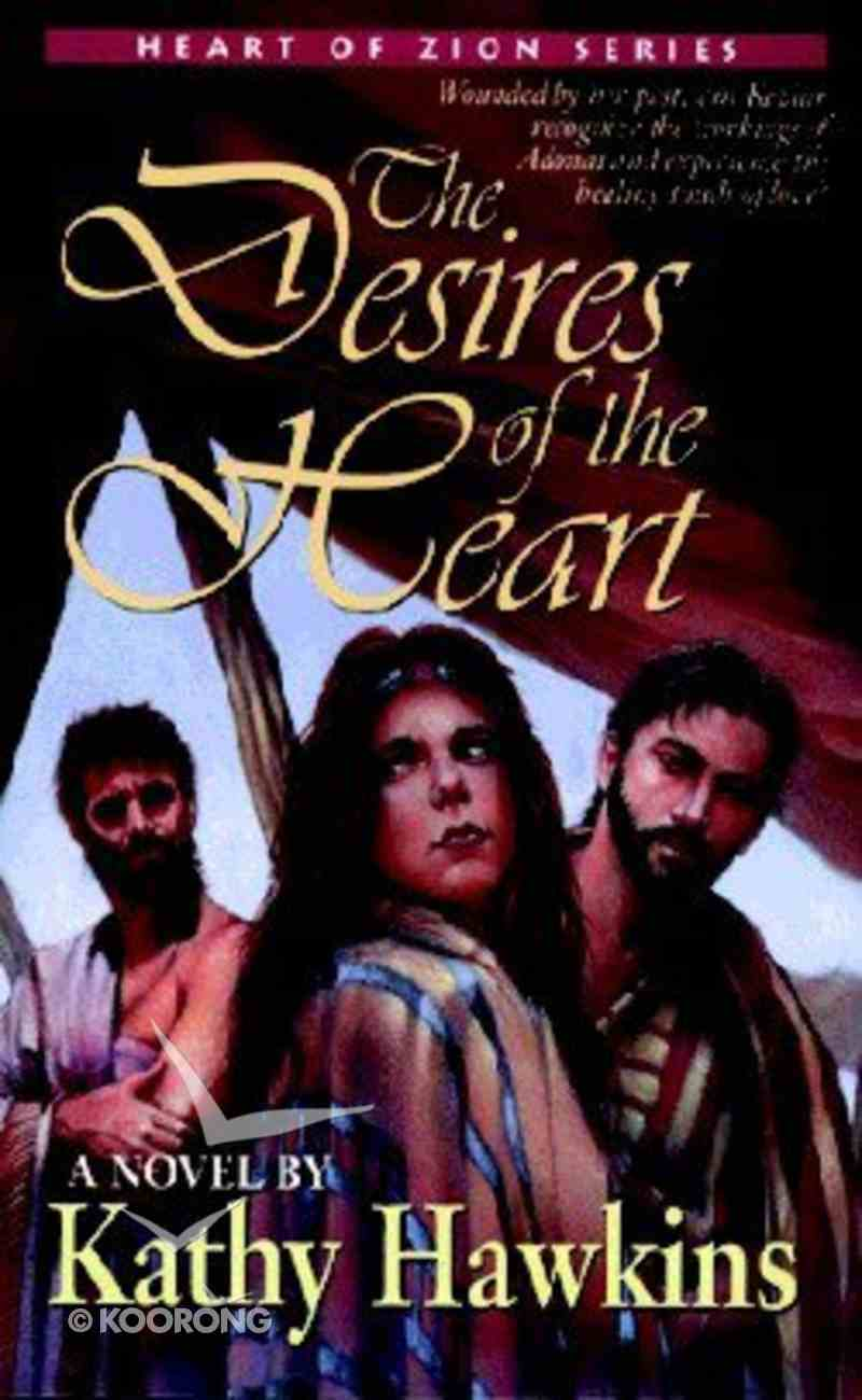 The Desires of the Heart (#02 in Heart Of Zion Series) Paperback