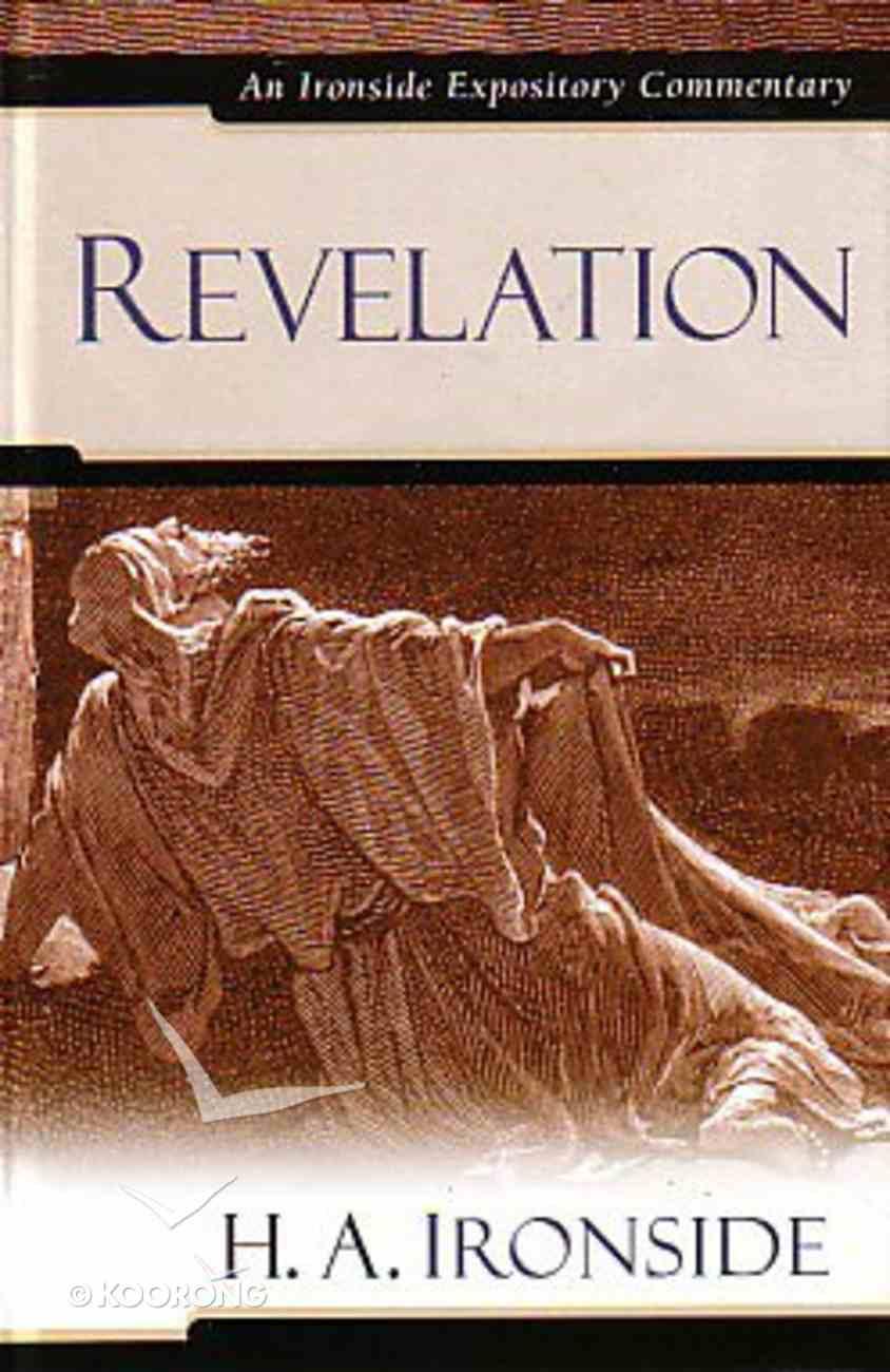 Revelation (Ironside Expository Commentary Series) Hardback