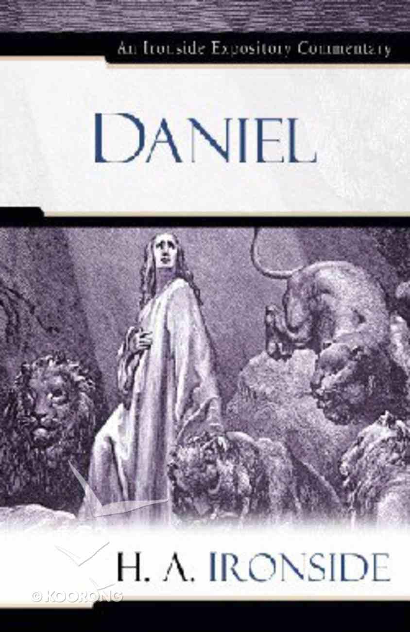 Daniel (Ironside Expository Commentary Series) Hardback
