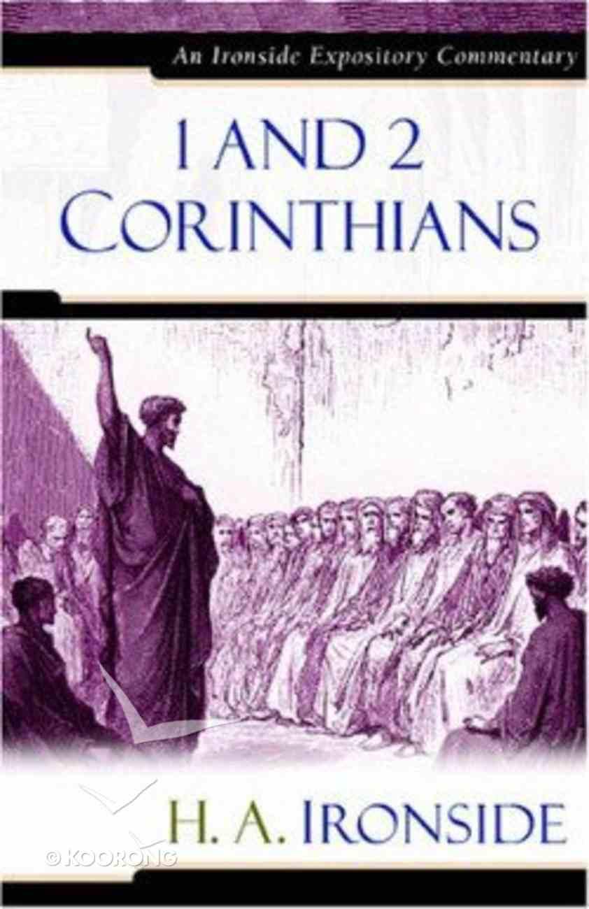 1&2 Corinthians (Ironside Expository Commentary Series) Hardback