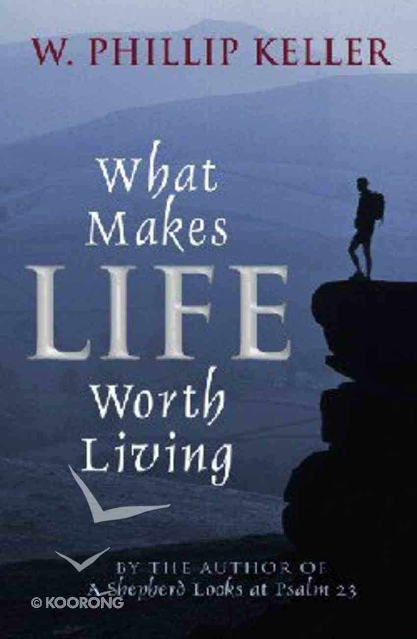 What Makes Life Worth Living Paperback