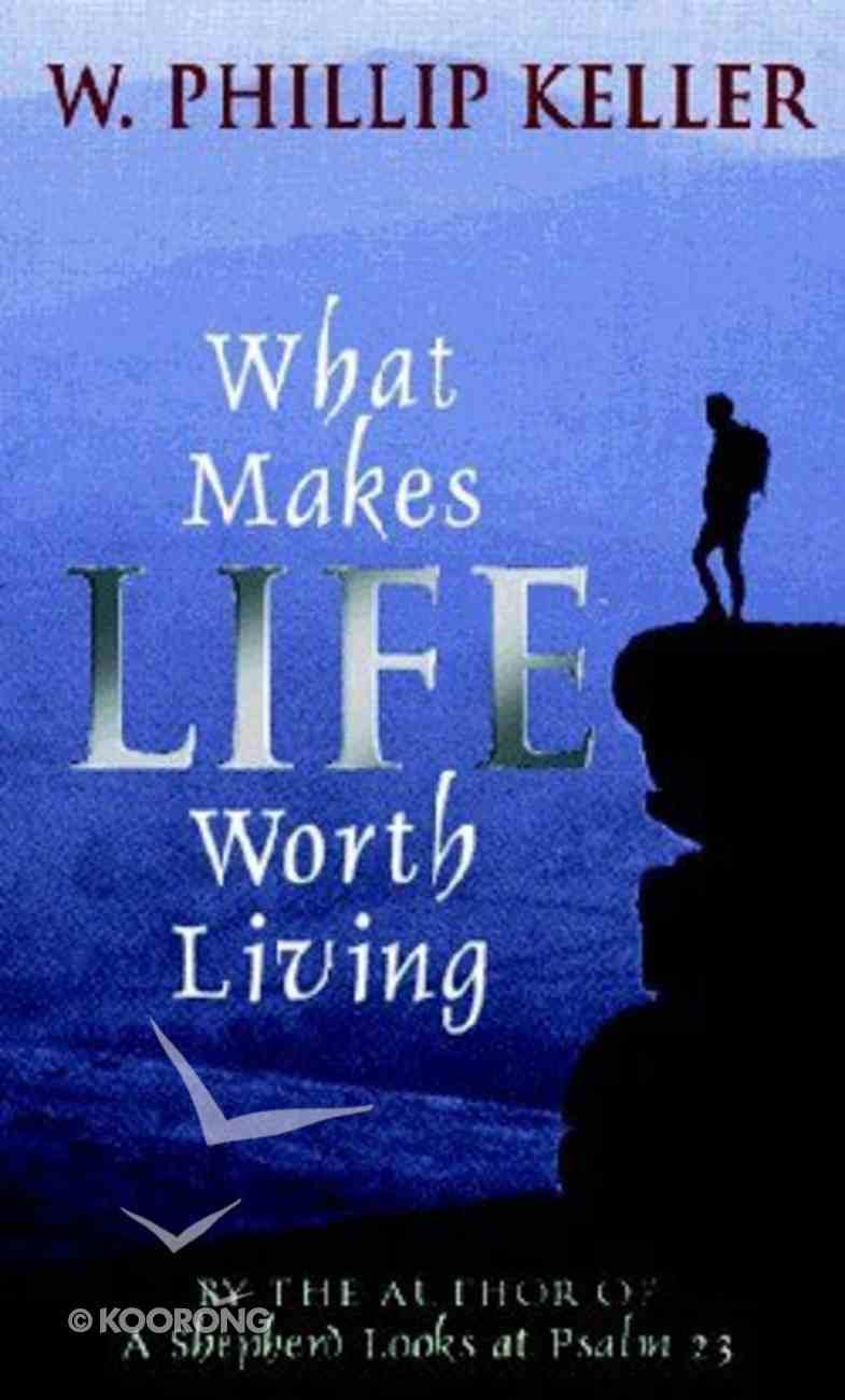 What Makes Life Worth Living Hardback