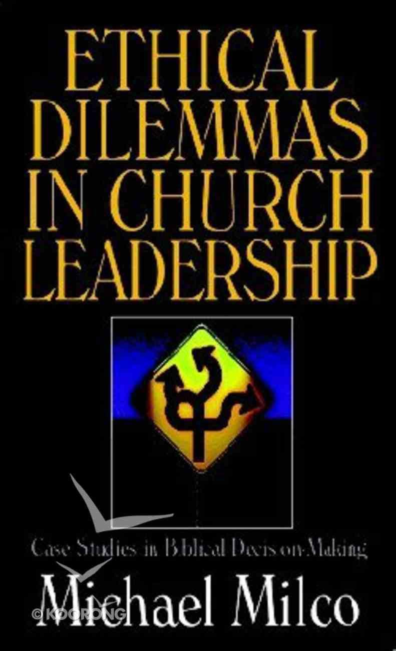 Ethical Dilemmas in Church Leadership Paperback