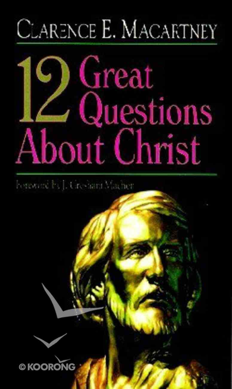 12 Great Questions About Christ Paperback