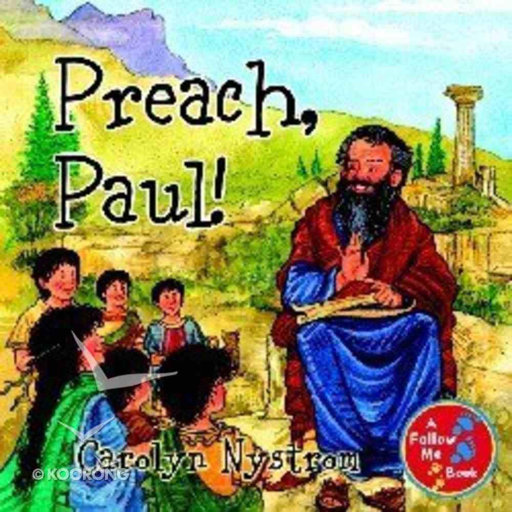Preach, Paul! (Follow Me Book Series) Hardback