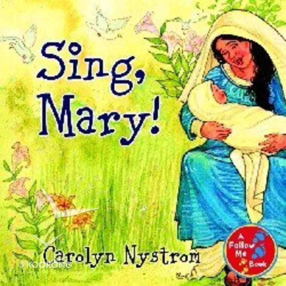 Sing, Mary! (Follow Me Book Series) Hardback