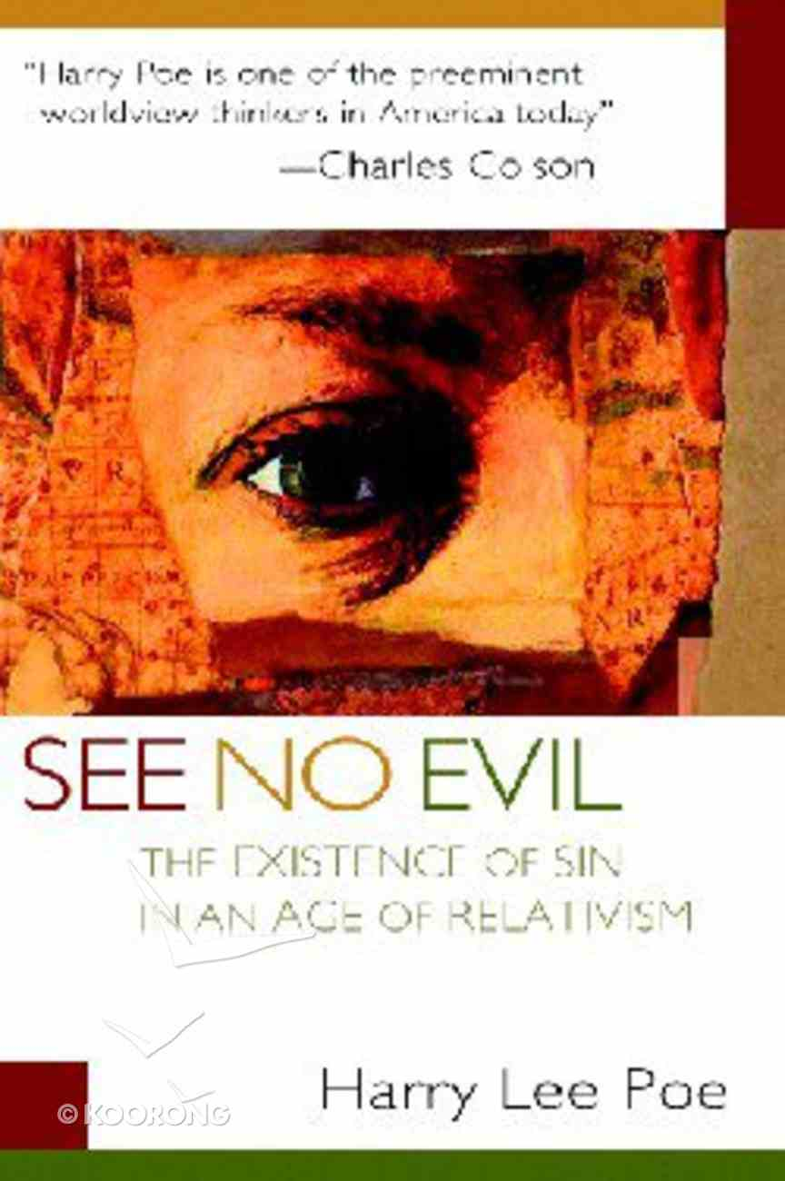 See No Evil: The Existence of Sin in An Age of Relativism Paperback