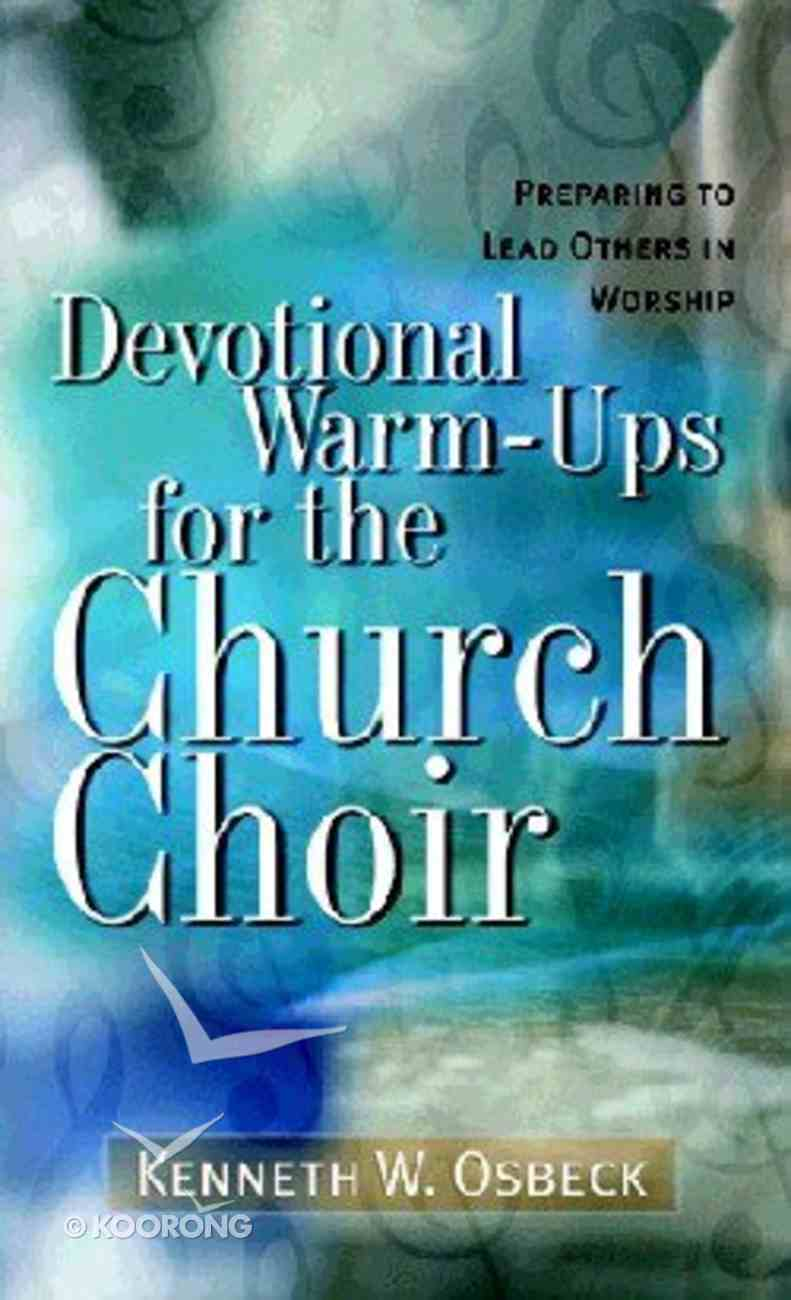 Devotional Warm-Ups For the Church Choir Paperback