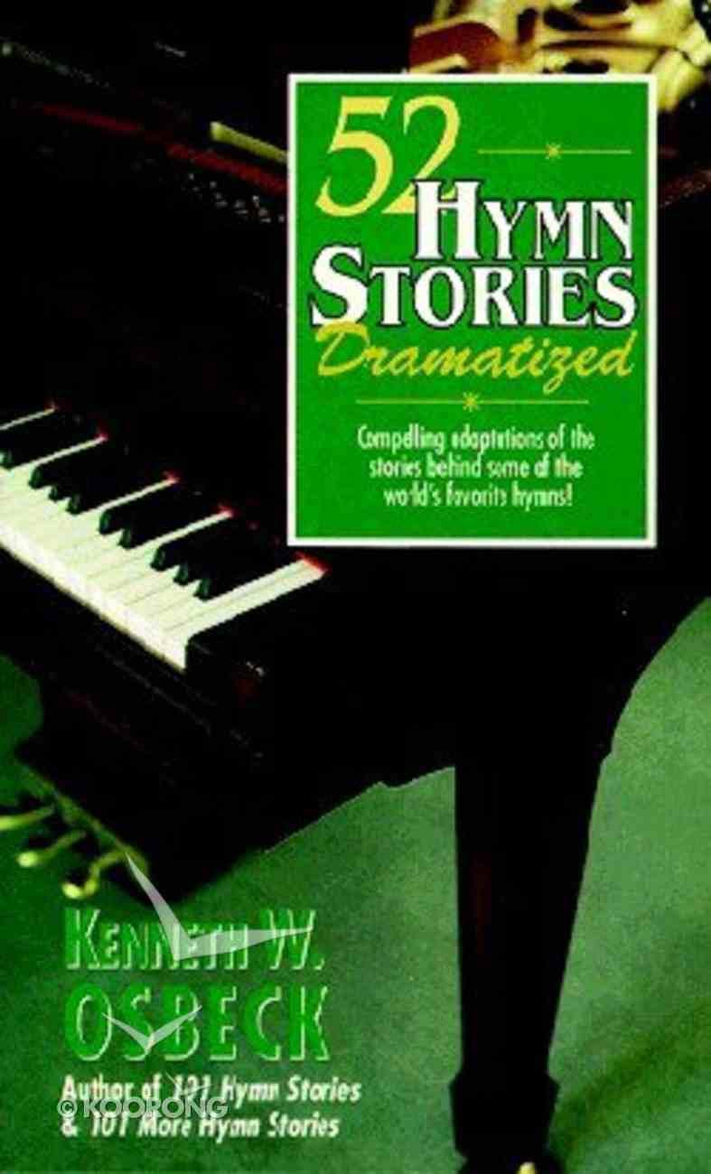 52 Hymn Stories Dramatised Paperback