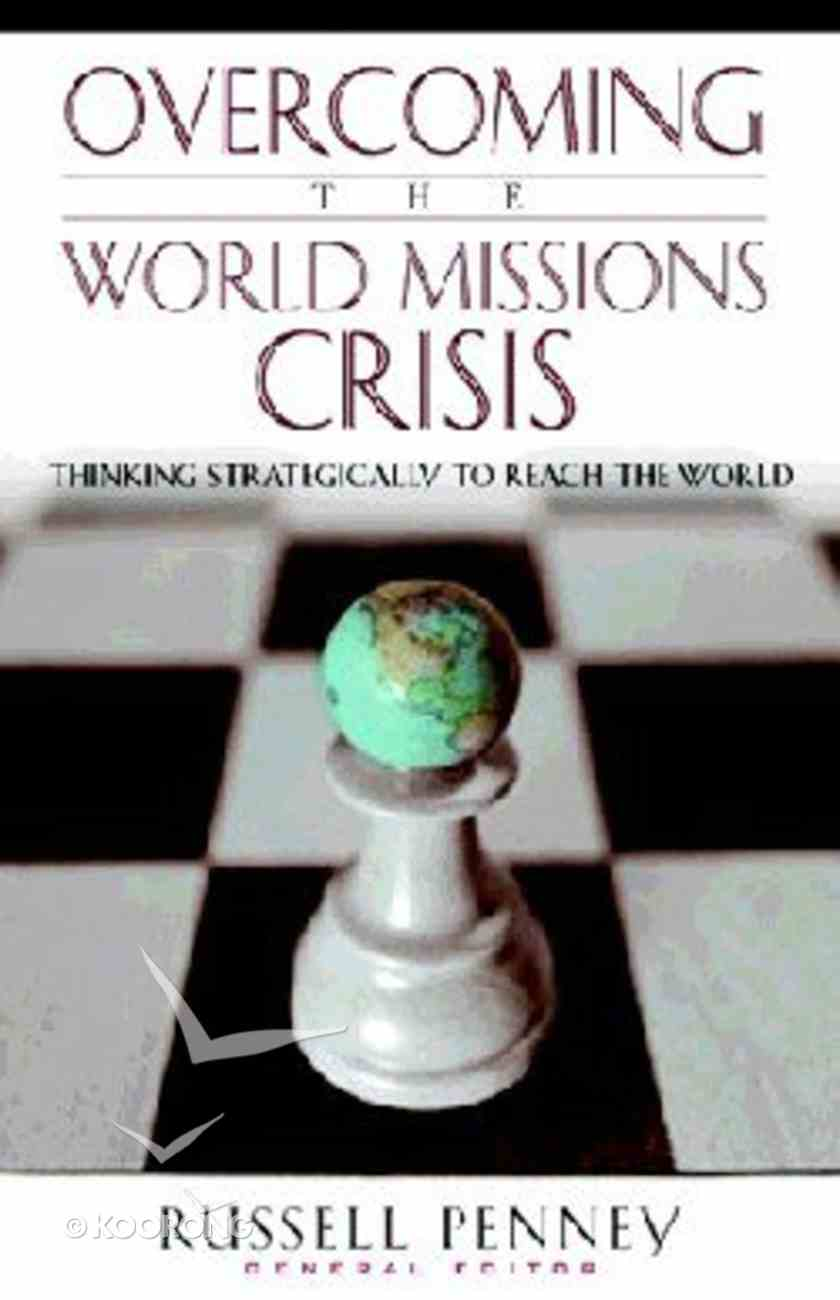 Overcoming the World Missions Crisis Paperback