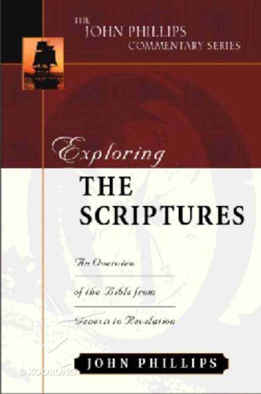 Exploring the Scriptures (John Phillips Commentary Series) Hardback