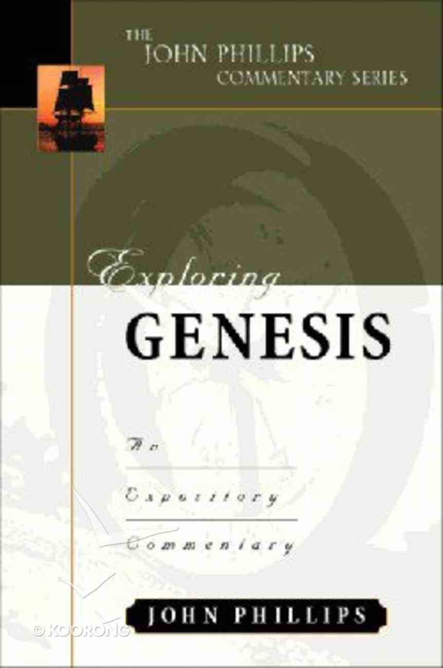 Exploring Genesis (John Phillips Commentary Series) Hardback